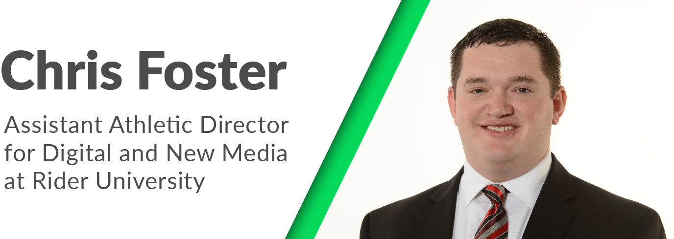 Chris Foster - Assistant Athletic Director for Digital & New Media at Rider University